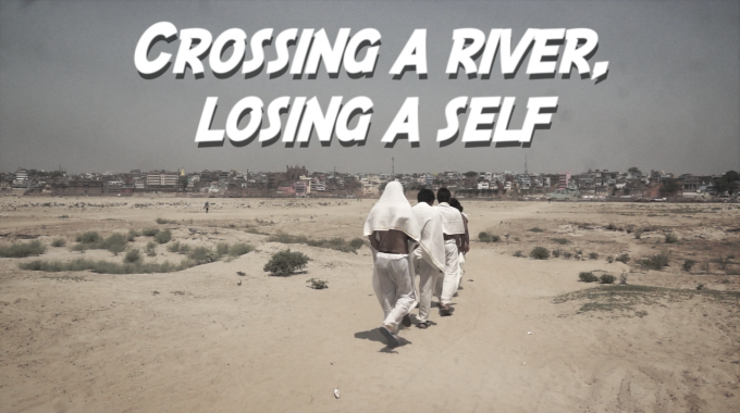 Watch our new film CROSSING A RIVER, LOSING A SELF based on an Indian folktale