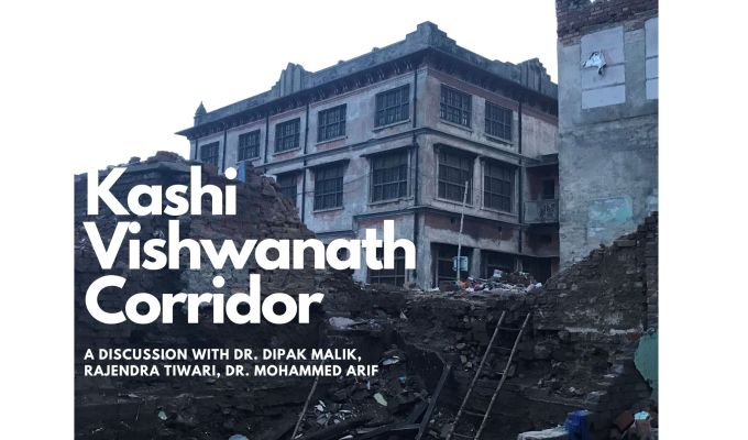 Kashi Vishwanath Corridor: Discussion with Dr. Dipak Malik, Rajendra Tiwari, Dr. MohammedArif